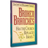 Broken Branches — Has the Church Replaced Israel? (booklet)