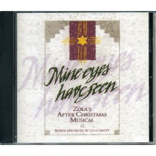 Mine Eyes Have Seen — Zola's After Christmas Musical (music CD)