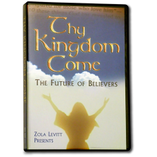 Thy Kingdom Come: The Future of Believers (DVD) (DISCONTINUED)
